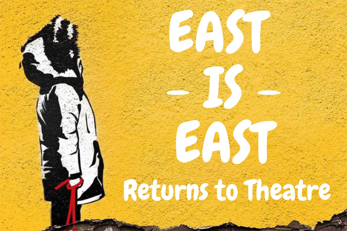 Coming Home! East Is East Returns For Its 25th Anniversary!